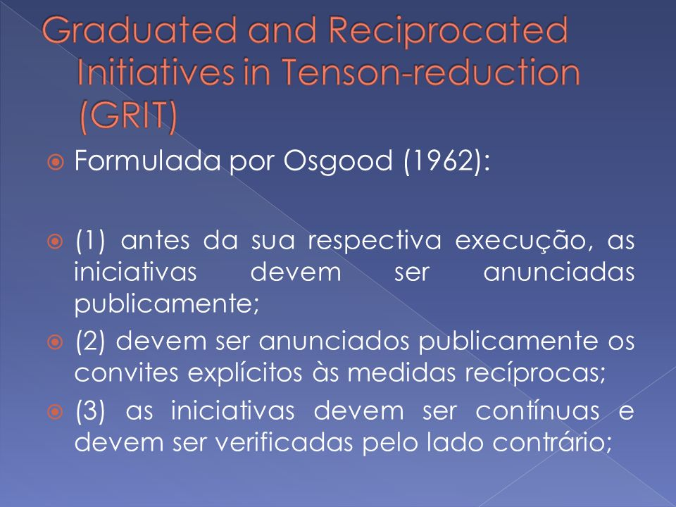 Graduated and Reciprocated Initiatives in Tenson-reduction (GRIT)