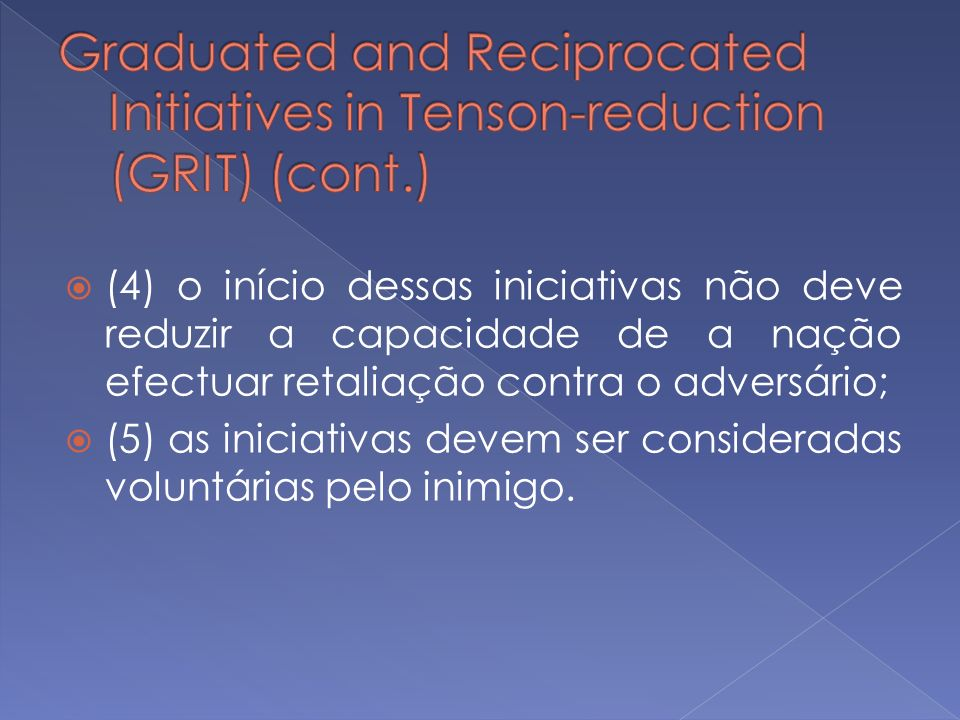 Graduated and Reciprocated Initiatives in Tenson-reduction (GRIT) (cont.)