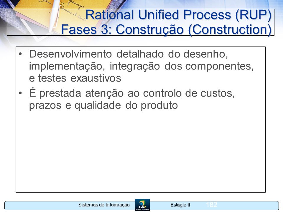 Rational Unified Process (RUP) Fases 3: Construção (Construction)