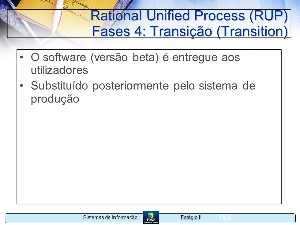Rational Unified Process (RUP) Fases 4: Transição (Transition)