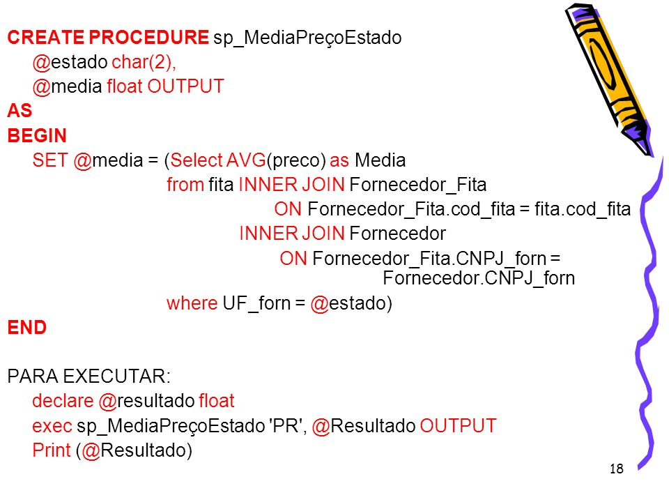 CREATE PROCEDURE sp_MediaPreçoEstado