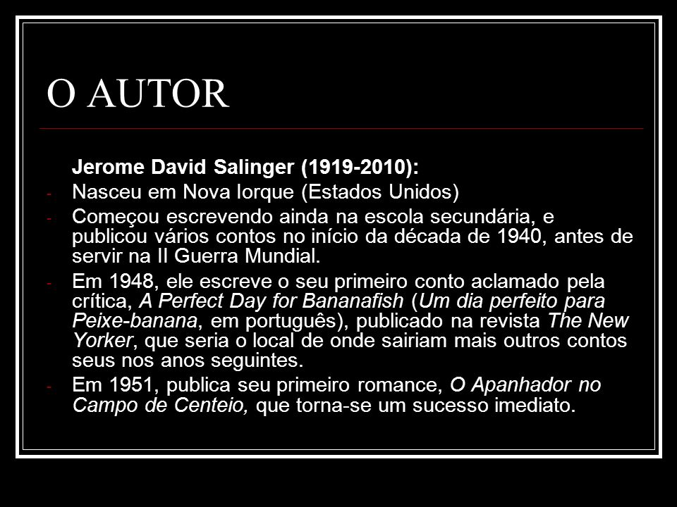 O AUTOR Jerome David Salinger (1919-2010):