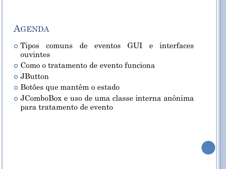 Agenda Tipos comuns de eventos GUI e interfaces ouvintes