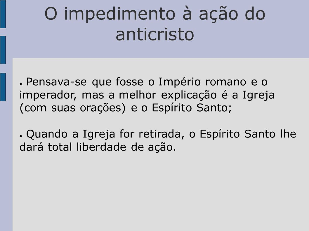 O impedimento à ação do anticristo