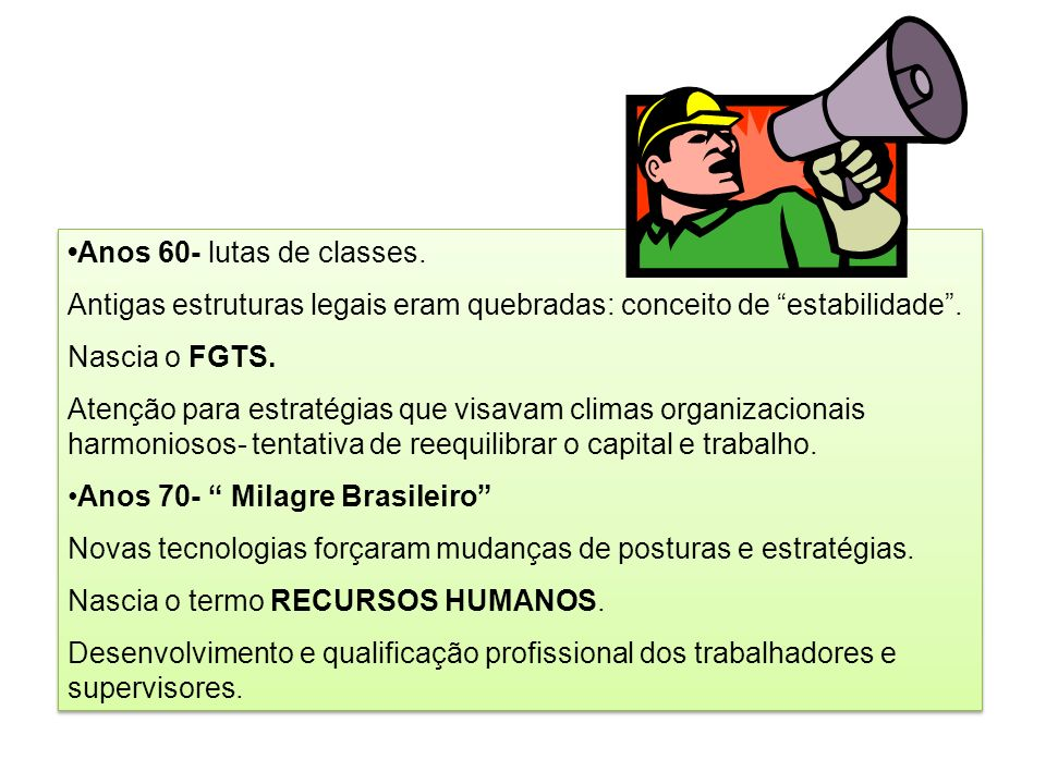 •Anos 60- lutas de classes.