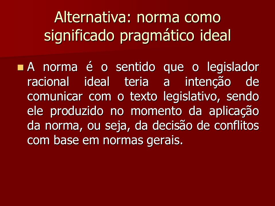 Alternativa: norma como significado pragmático ideal