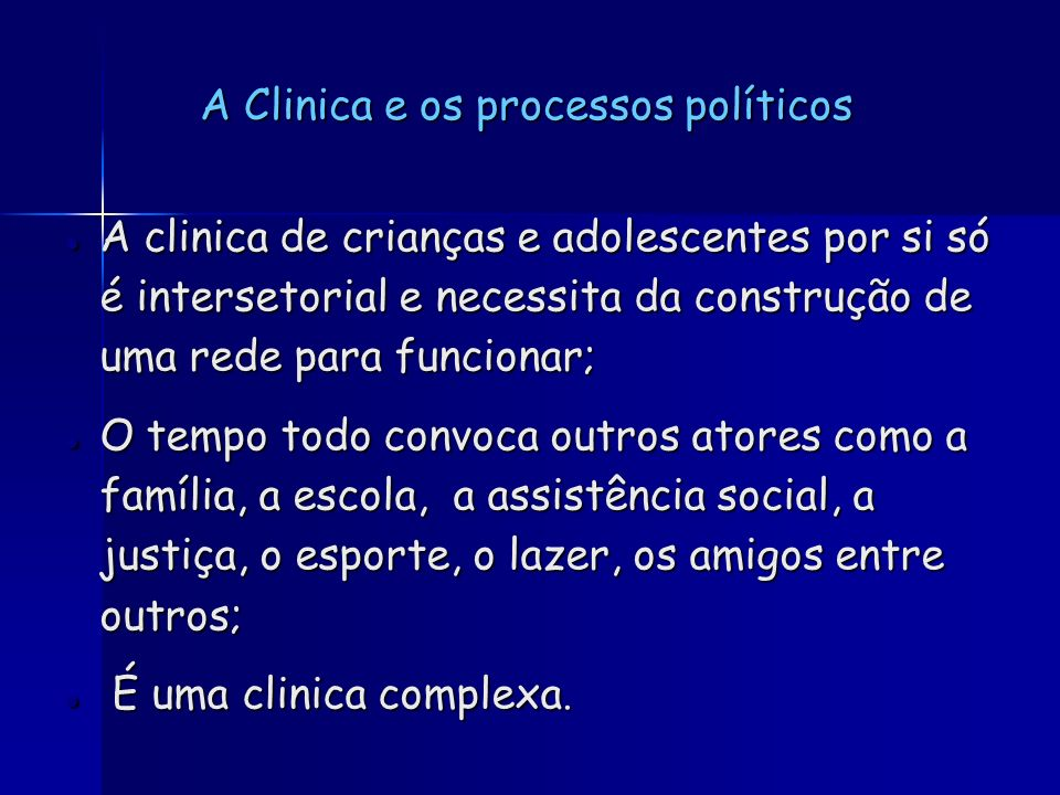 A Clinica e os processos políticos