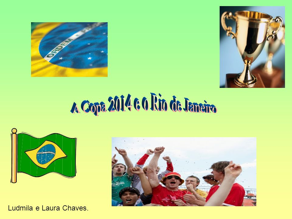 8be455aadca65 19 A Copa 2014 e o Rio de Janeiro Ludmila e Laura Chaves.