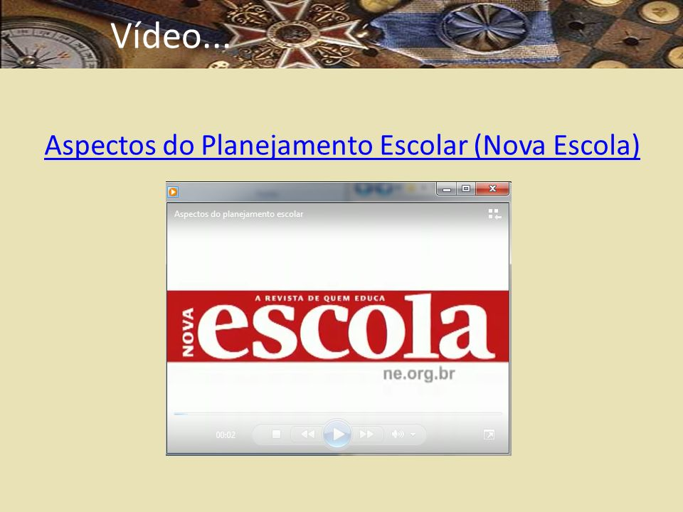 Vídeo... Aspectos do Planejamento Escolar (Nova Escola)