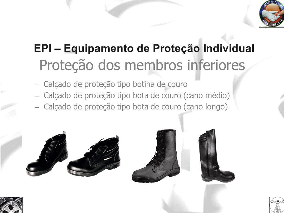 cda67040732ab 36 EPI – Equipamento de Proteção Individual Proteção dos membros inferiores  ...