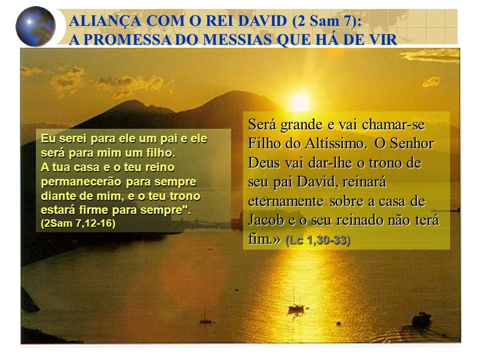 ALIANÇA COM O REI DAVID (2 Sam 7): A PROMESSA DO MESSIAS QUE HÁ DE VIR