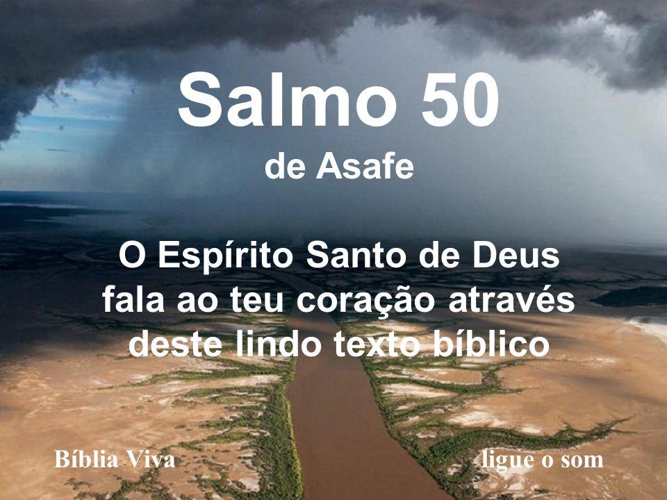 Salmo 50 De Asafe O Espírito Santo De Deus Fala Ao Teu