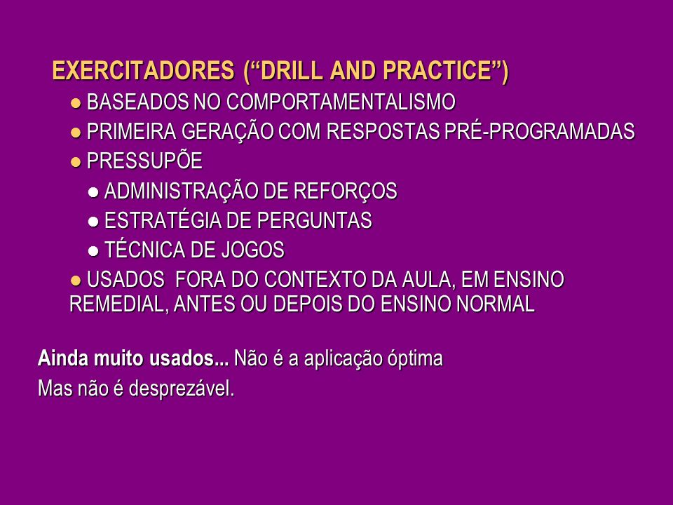 EXERCITADORES ( DRILL AND PRACTICE )