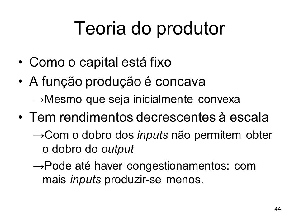 Teoria do produtor Como o capital está fixo