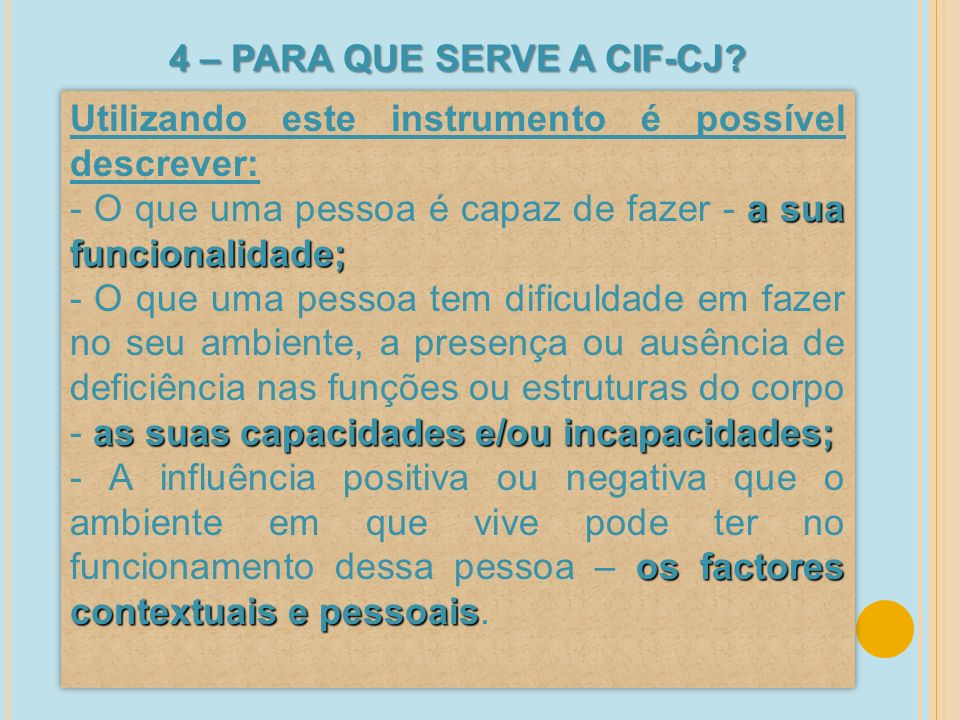 4 – PARA QUE SERVE A CIF-CJ