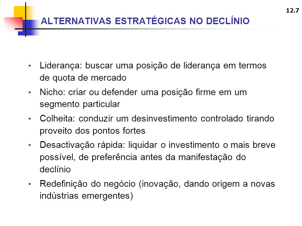 ALTERNATIVAS ESTRATÉGICAS NO DECLÍNIO