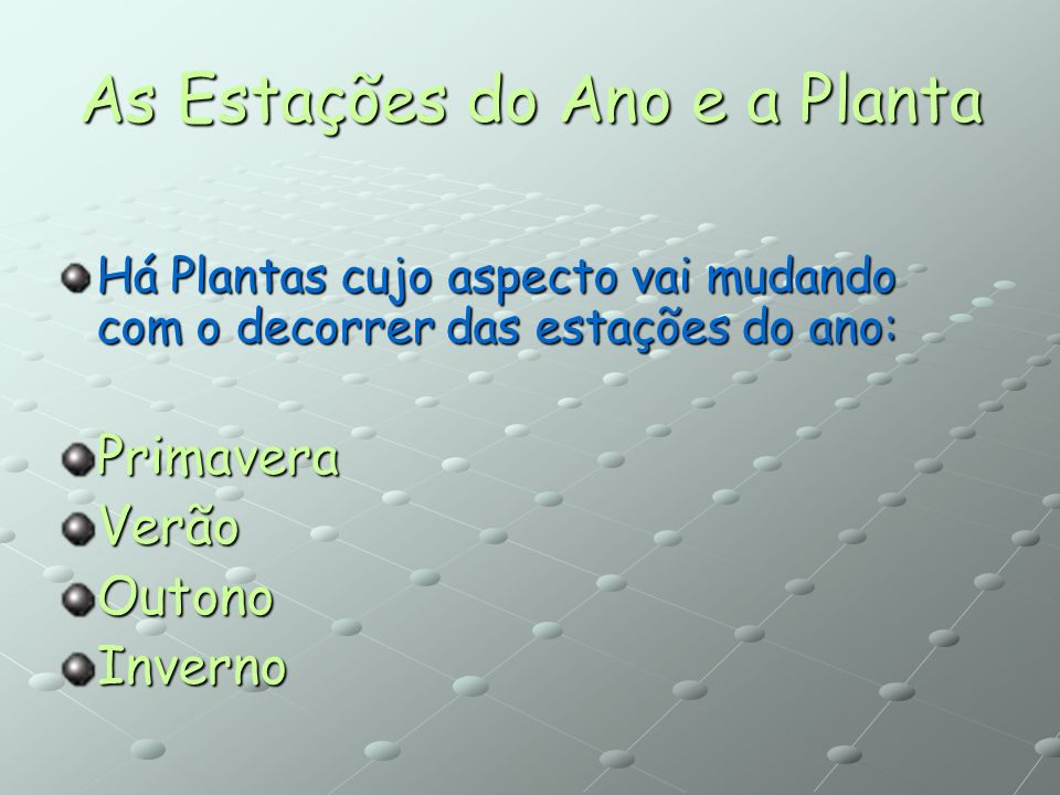 As Estações do Ano e a Planta