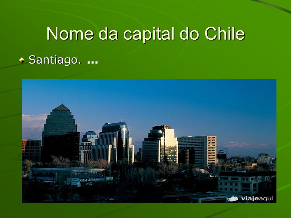 Nome da capital do Chile