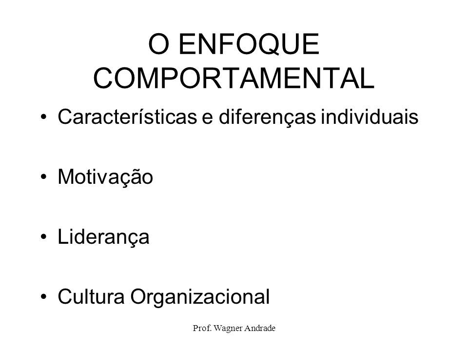 O ENFOQUE COMPORTAMENTAL