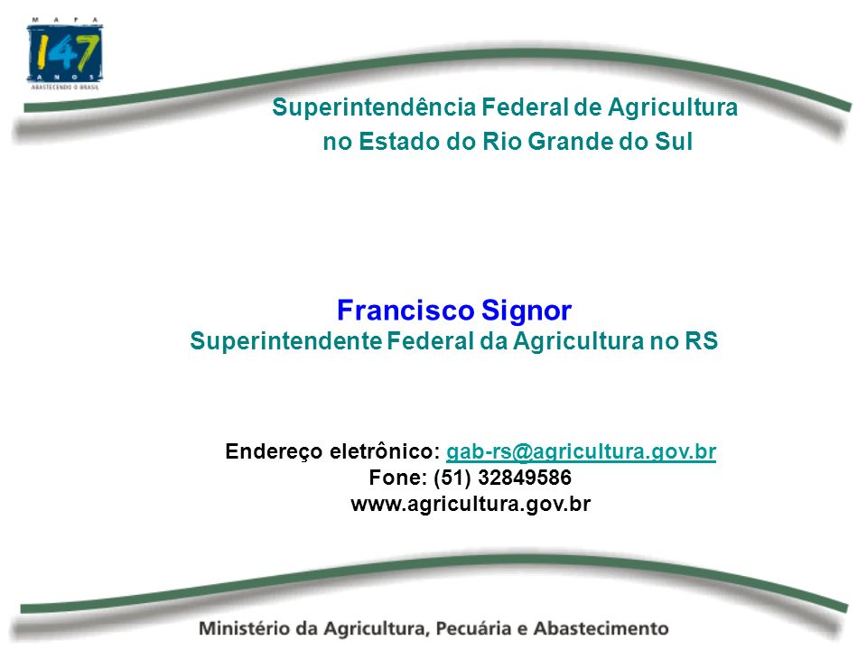 Francisco Signor Superintendente Federal da Agricultura no RS