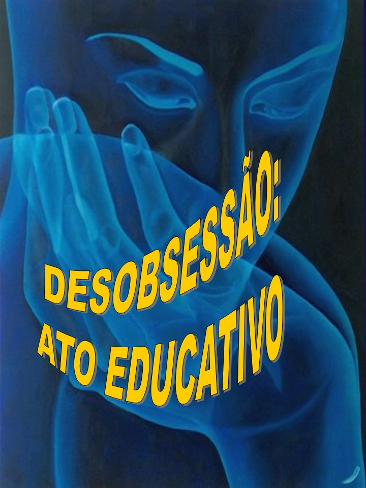 DESOBSESSÃO: ATO EDUCATIVO Marta/FEB