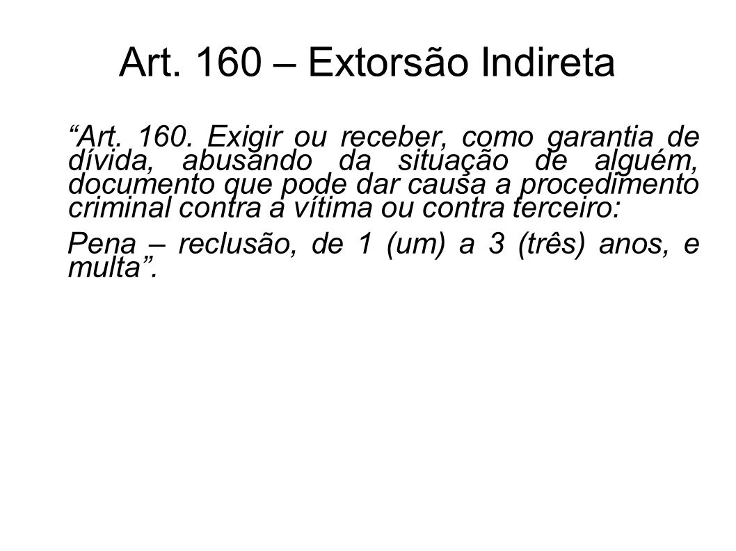 Art. 160 – Extorsão Indireta