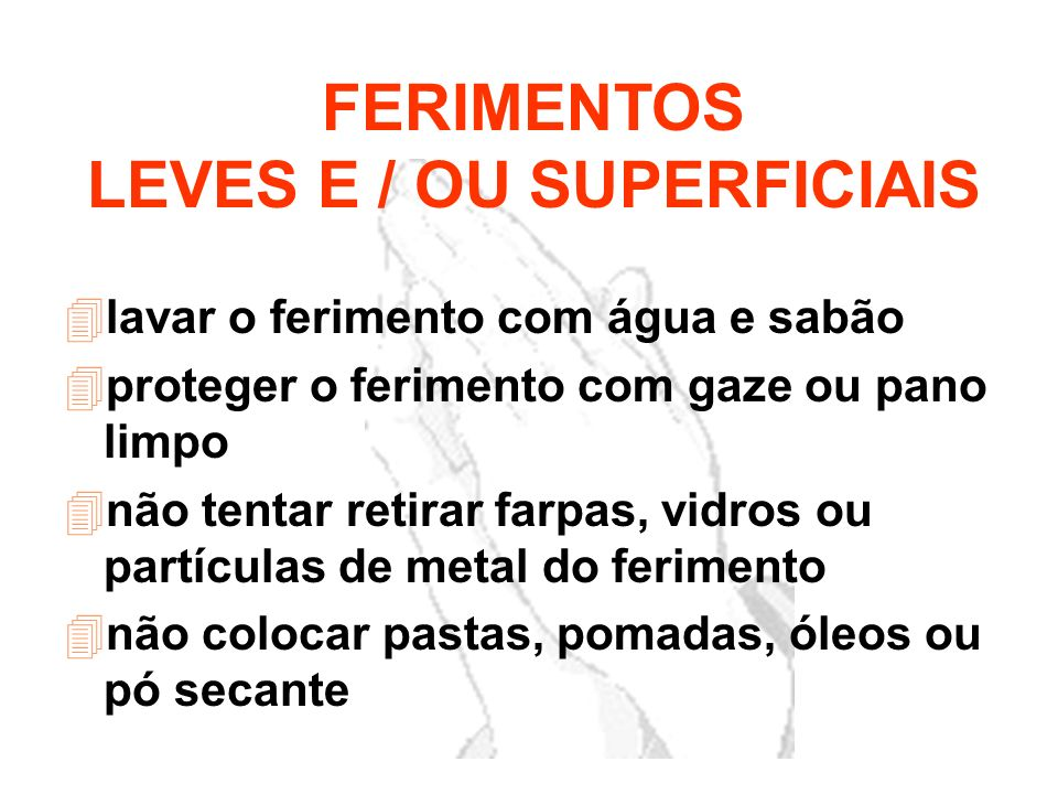 LEVES E / OU SUPERFICIAIS