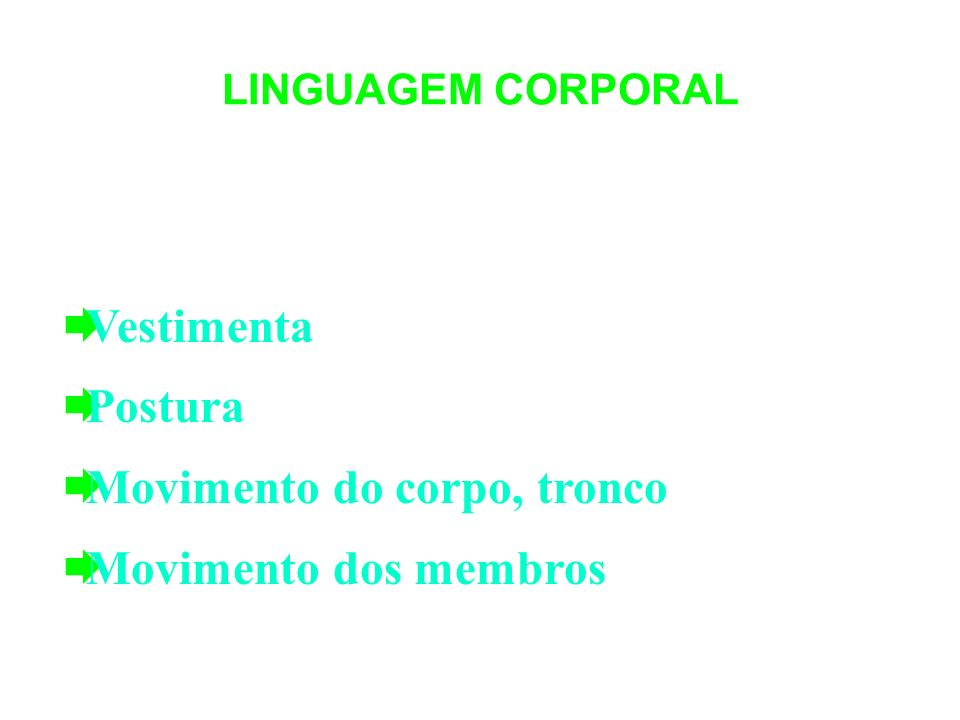 Movimento do corpo, tronco Movimento dos membros