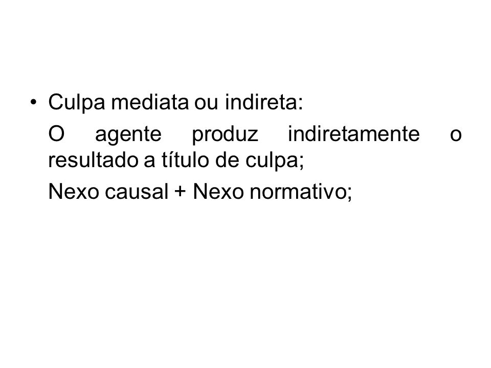 Culpa mediata ou indireta: