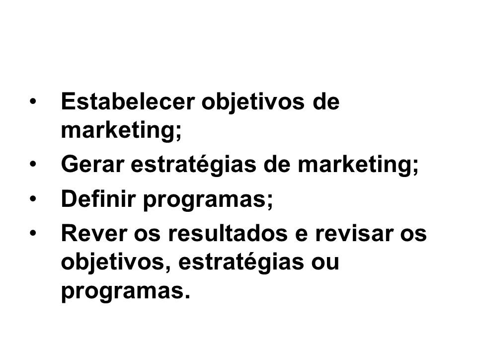 Estabelecer objetivos de marketing;