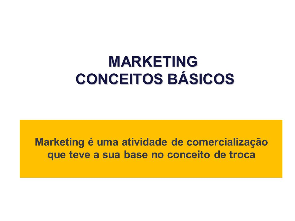 MARKETING CONCEITOS BÁSICOS