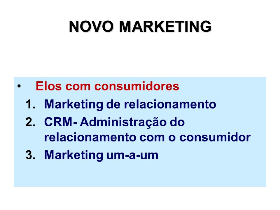 NOVO MARKETING Elos com consumidores Marketing de relacionamento