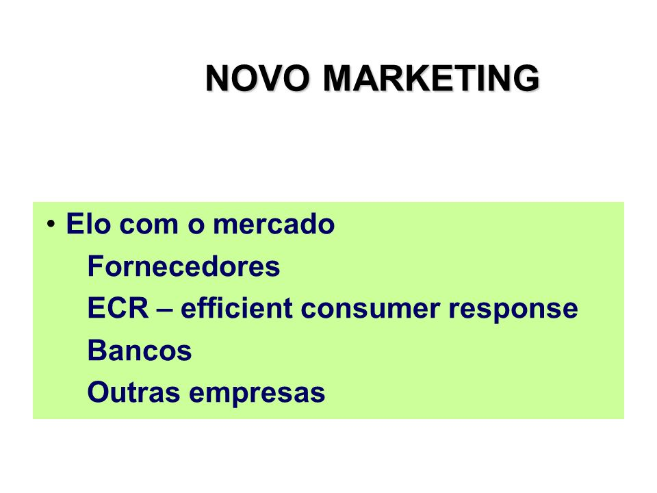 NOVO MARKETING Elo com o mercado Fornecedores