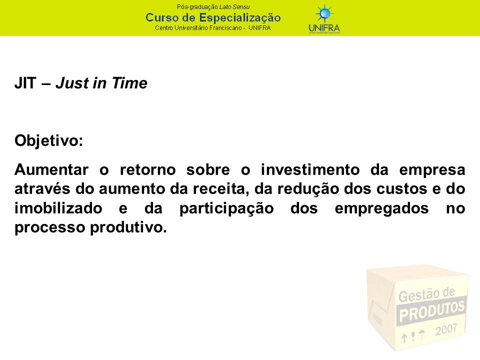 JIT – Just in Time Objetivo: