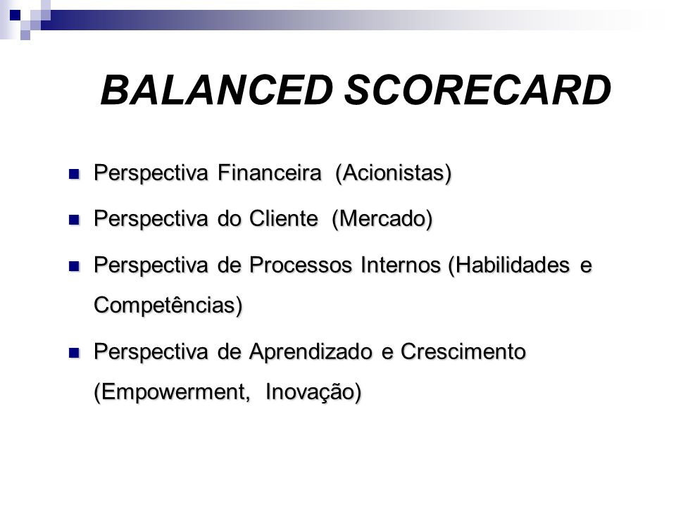 BALANCED SCORECARD Perspectiva Financeira (Acionistas)