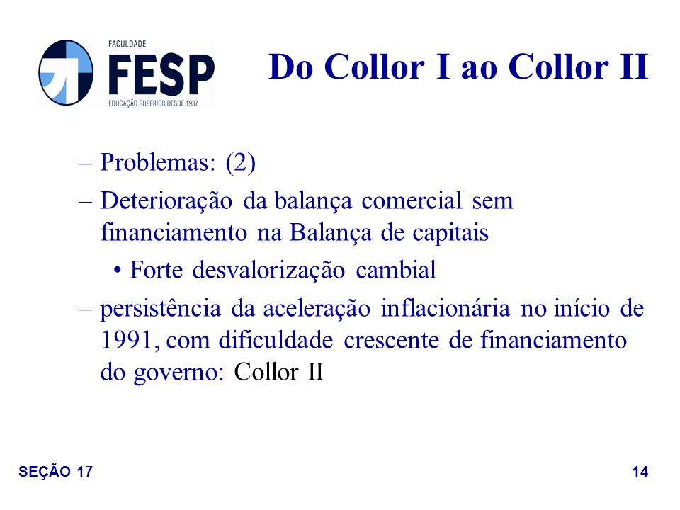 Do Collor I ao Collor II Problemas: (2)
