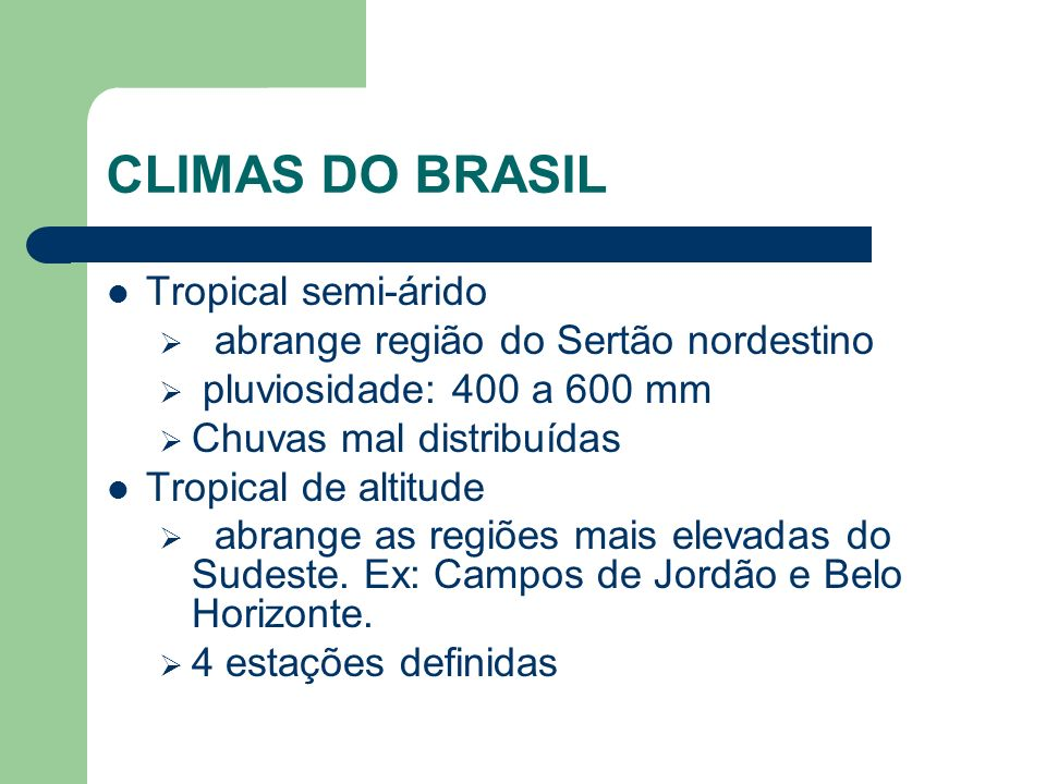 CLIMAS DO BRASIL Tropical semi-árido