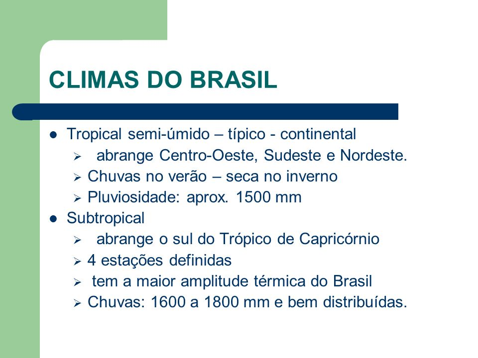 CLIMAS DO BRASIL Tropical semi-úmido – típico - continental