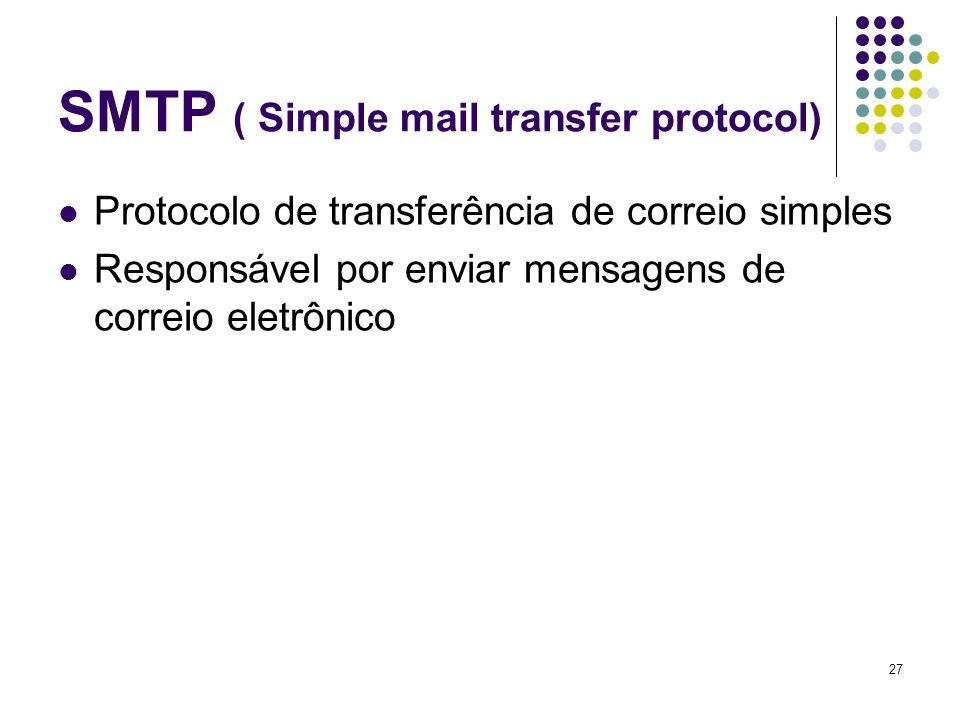 SMTP ( Simple mail transfer protocol)
