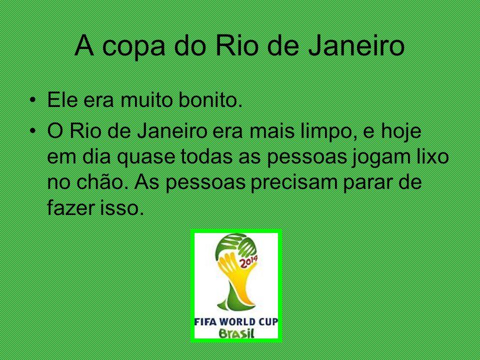 0065d489ca1c8 A copa do Rio de Janeiro Ele era muito bonito.