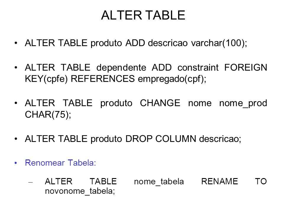 ALTER TABLE ALTER TABLE produto ADD descricao varchar(100);
