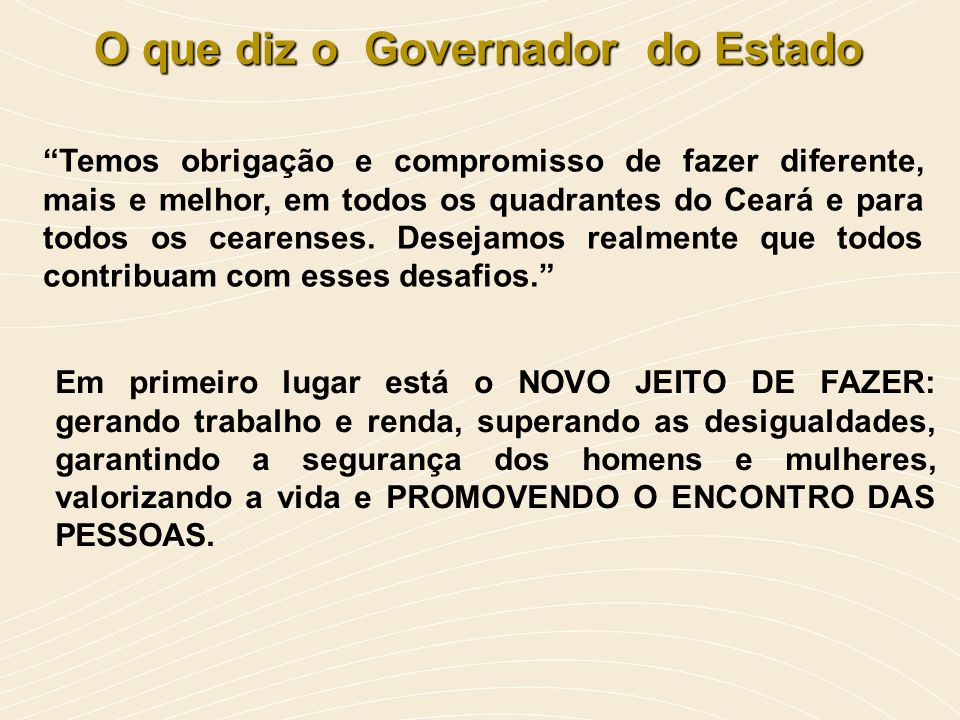 O que diz o Governador do Estado