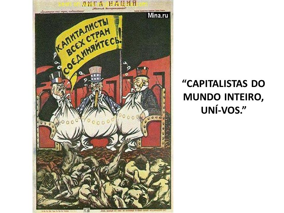 CAPITALISTAS DO MUNDO INTEIRO, UNÍ-VOS.