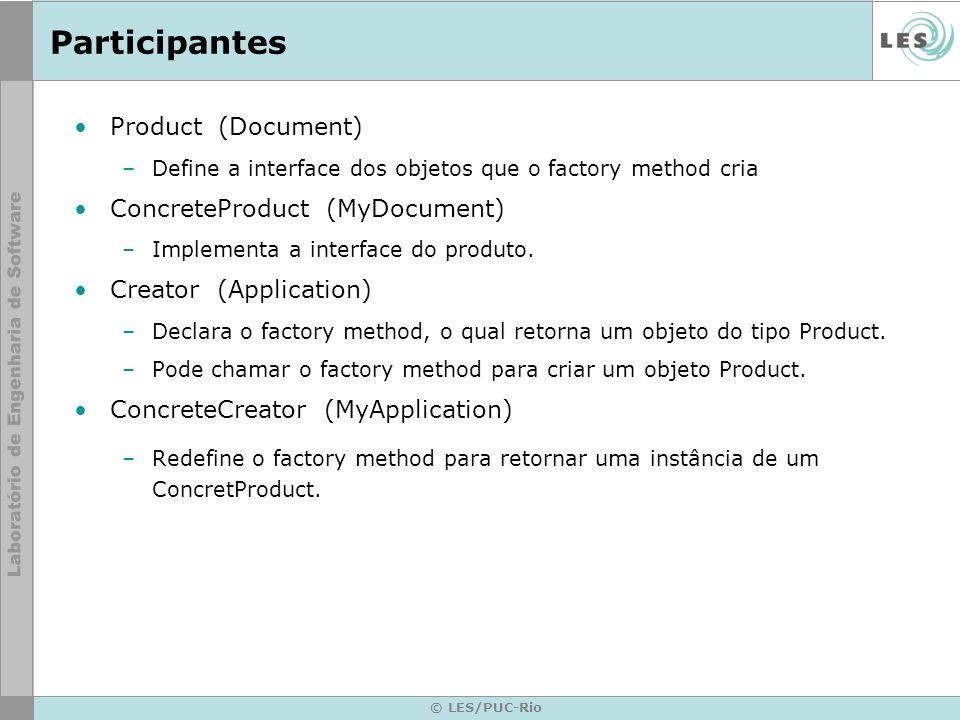 Participantes Product (Document) ConcreteProduct (MyDocument)
