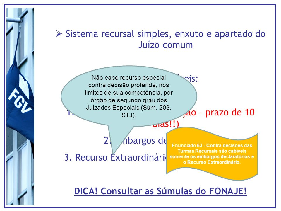 DICA! Consultar as Súmulas do FONAJE!