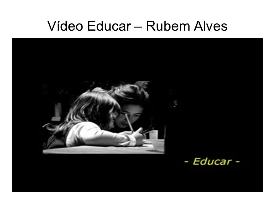 Vídeo Educar – Rubem Alves