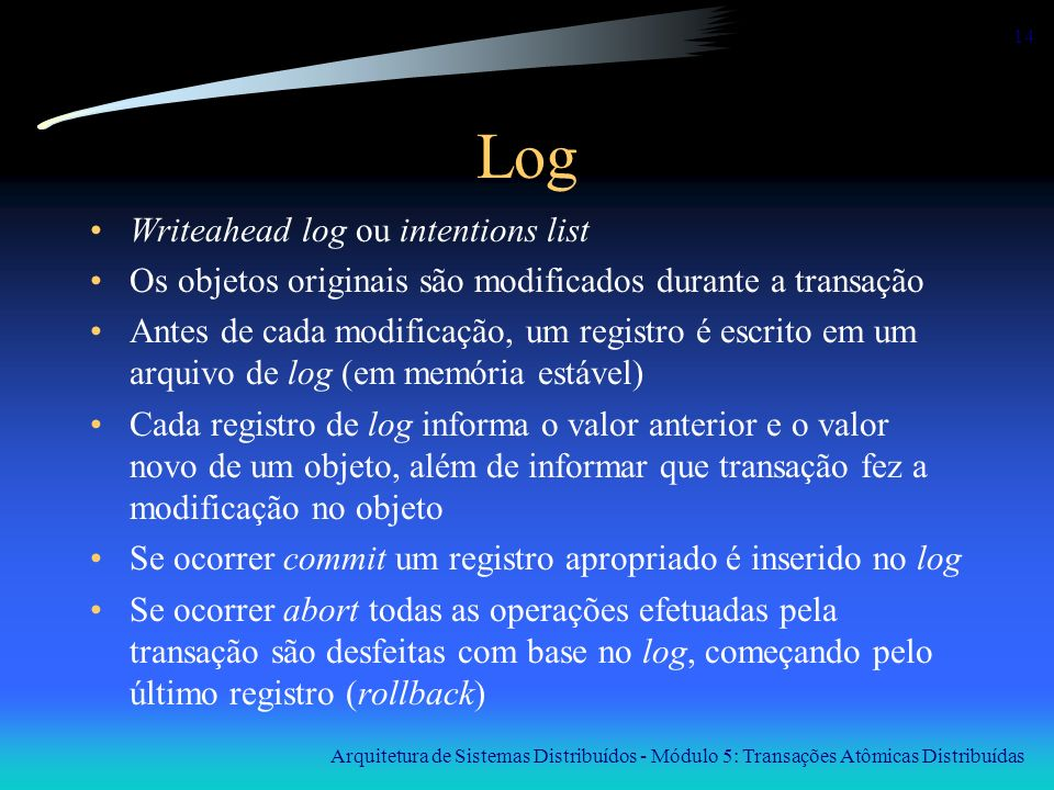 Log Writeahead log ou intentions list