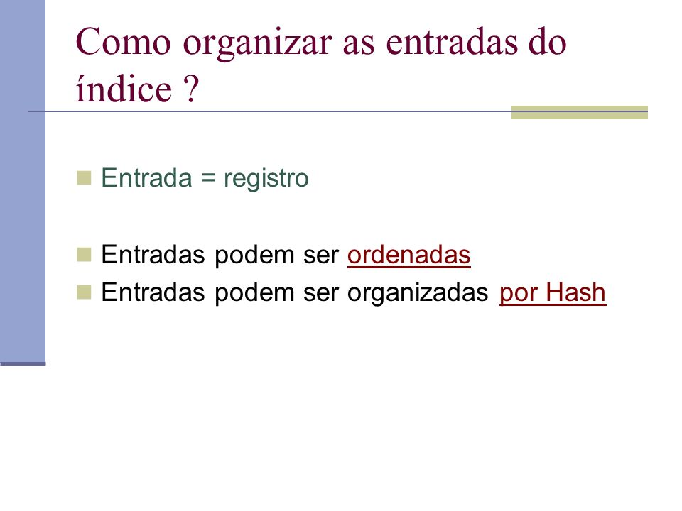 Como organizar as entradas do índice