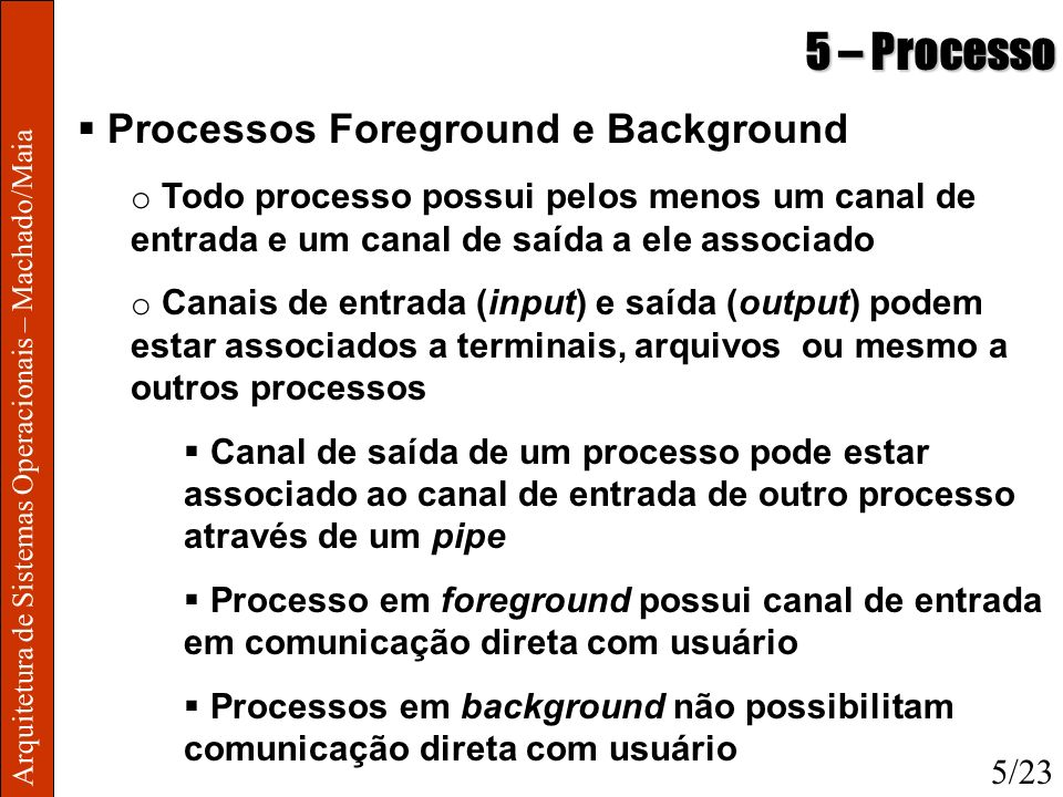 5 – Processo Processos Foreground e Background