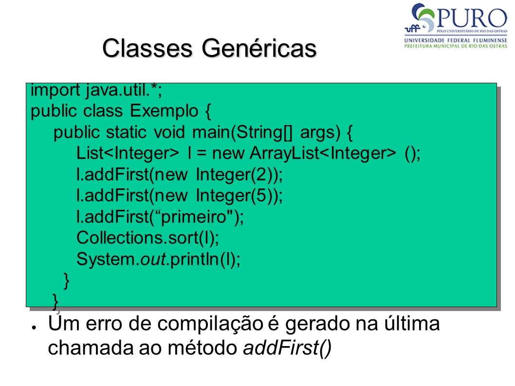Classes Genéricas import java.util.*; public class Exemplo { public static void main(String[] args) {